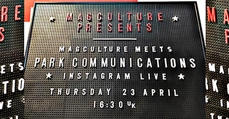 Instagram Live: Park & magCulture talk magazine printing during lockdown